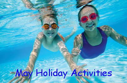 May school holiday activities
