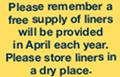 Please remember a free supply of liners will be provided in April each year.  Please store liners in a dry place.