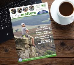 Look out for the Spring 2020 edition of our Dales Matters publication dropping through your letterboxes with 2020/21 Council Tax bills - and view the digital version here.